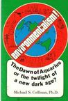 Environmentalism: The Age of Aquarius and the Twilight of a New Dark Age