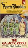 The Galactic Riddle (Perry Rhodan - English, #8)