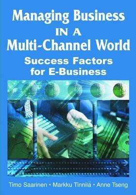 Managing Business In A Multi Channel World: Success Factors For E Business