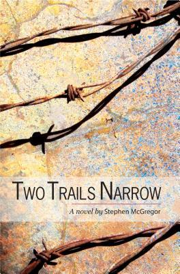 Two Trails Narrow by Stephen McGregor
