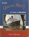 RMS Queen Mary 50 Years of Splendour by David F. Hutchings