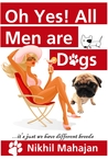 Oh Yes! All men are Dogs