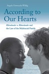 According to Our Hearts: Rhinelander v. Rhinelander and the Law of the Multiracial Family