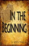 In the Beginning by Abby L. Vandiver