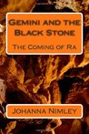 Gemini and the Black Stone: The Coming of Ra