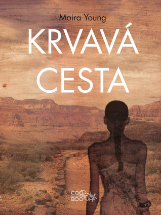 Krvavá cesta by Moira Young