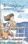 The Adventures of Starfoot and Brown (Starfoot and Brown, #1)