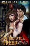 By the Fates, Freed (By the Fates, #1)
