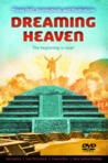 Dreaming Heaven: The Beginning Is Near