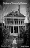 The Ghosts of Summerville Plantation