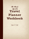 The Ultimate Travel Planner Workbook