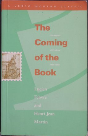 The Coming of the Book by Lucien Febvre