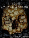 A Night at the Asylum