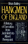 Hangmen of England: History of Execution from Jack Ketch to Albert Pierrepoint