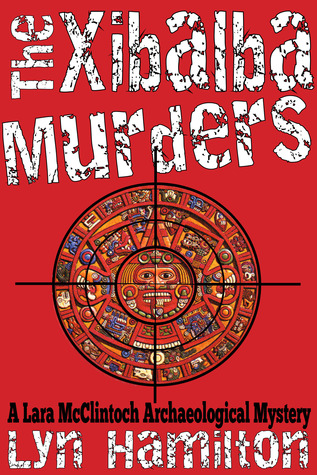 The Xibalba Murders by Lyn Hamilton