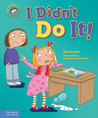 I Didn't Do It!: A book about telling the truth