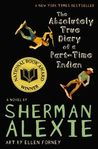 The Absolutely True Diary of a Part-Time Indian by Sherman Alexie