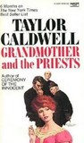 Grandmother and the Priests by Taylor Caldwell