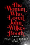 The Woman Who Loved John Wilkes Booth