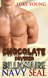 Chocolate Covered Billionaire Navy SEAL