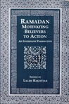 Ramadan: Motivating Believers to Action: An Interfaith Perspective