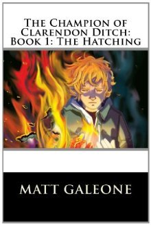 The Hatching (The Champion of Clarendon Ditch #1)