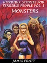 Horrible Stories for Terrible People, Vol. I - Monsters