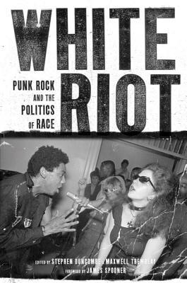 White Riot by Stephen Duncombe