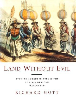Land Without Evil: Utopian Journeys Across the South American Watershed