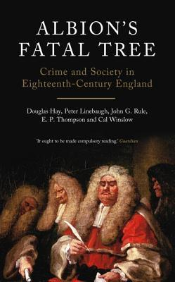 Albion's Fatal Tree: Crime and Society in Eighteenth-Century England