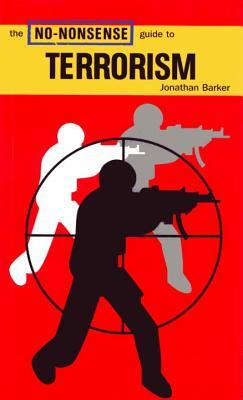 The No-Nonsense Guide to Terrorism by Jonathan Barker