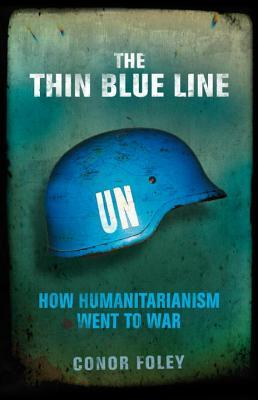 The Thin Blue Line: How Humanitarianism Went to War