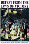 Defeat from the Jaws of Victory: Inside Kinnock's Labour Party