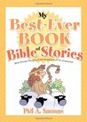 My Best-Ever Book of Bible Stories: Bible Stories! Rhyming Fun! Timeless Truth for Everyone!