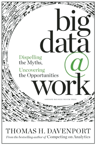 big-data-at-work-dispelling-the-myths-uncovering-the-opportunities
