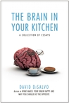 The Brain in Your Kitchen: A Collection of Essays