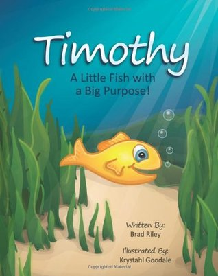 Timothy: A Little Fish with a Big Purpose!