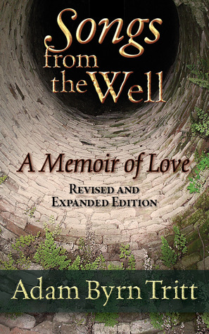 Songs from the Well: A Memoir of Love and Grief