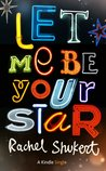 Let Me Be Your Star (Kindle Single)