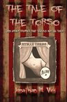 The Tale of the Torso and other stories that should not be told