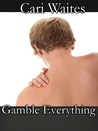 Gamble Everything (Gamble Everything #1-7)
