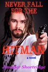 Never Fall For the Hitman (Never Fall, #2)
