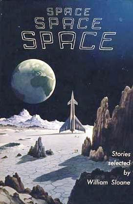 Space Space Space: Stories About the Time When Men Will Be Adventuring to the Stars