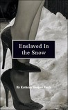 Enslaved In the Snow