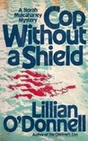 Cop Without a Shield (Norah Mulcahaney, #8)