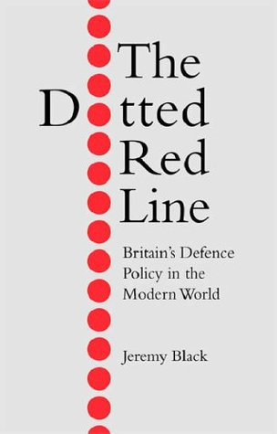 The Dotted Red Line: Britain's Defence Policy in the Modern World