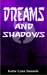 Dreams and Shadows (Supervillain of the Day, #1.5)
