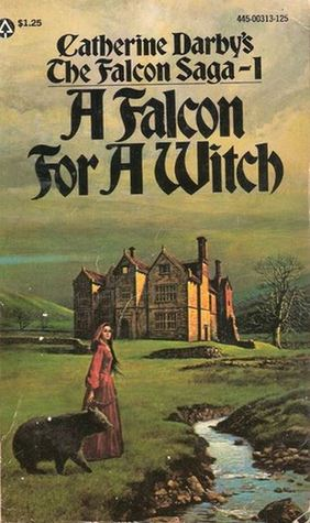 A Falcon for a Witch by Catherine Darby