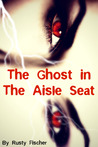 The Ghost in the Aisle Seat: A YA Paranormal Story