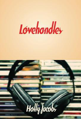 Lovehandles by Holly Jacobs